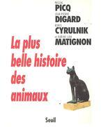 La plus belle histoire des animaux - Pascal Picq, Jean-Pierre Digard, Boris Cyrulnik, Karine Lou Matignon