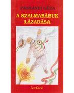 A szalmabábuk lázadása - Páskándi Géza