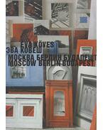 Éva Köves - Moscow, Berlin, Budapest - Passuth Krisztina