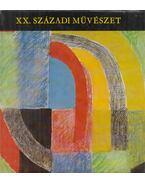 XX. századi művészet - Passuth Krisztina, Pataky Dénes