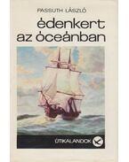 Édenkert az óceánban - Passuth László