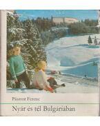 Nyár és tél Bulgáriában - Pásztor Ferenc