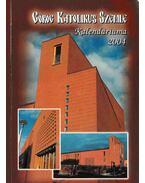 Görög Katolikus Szemle Kalendáriuma 2004 - Pásztor Gergely, Ivancsó István, Pálhegyi Ferenc, Soltész János, Hamvas Béla, Papp Miklós