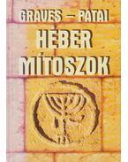 Héber mítoszok - Patai, Raphael, Robert Graves