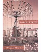 A varázsát vesztett jövő - Pataki Ferenc
