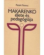 Makarenko élete és pedagógiája - Pataki Ferenc