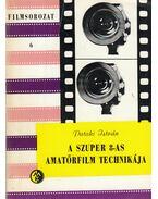 A szuper 8-as amatőrfilm technikája - Pataki István
