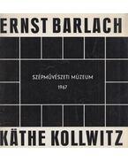 Ernst Barlach 1870-1938 / Käthe Kollwitz 1867-1945 - Pataky Dénes