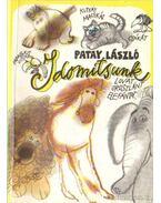 Idomítsunk kutyát, macskát, csókát, papagájt, lovat, oroszlánt, elefántot... - Patay László