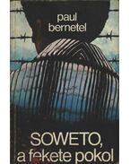 Soweto, a fekete pokol - Paul Bernetel