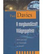 A megbundázott Világegyetem - Paul Davies