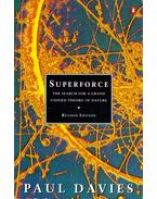 Superforce: The Search for A Grand Unified Theory of Nature - Paul Davies