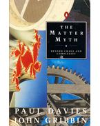 The Matter Myth: Beyond Chaos and Complexity - Paul Davies