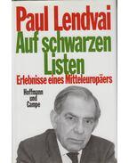 Auf schwarzen Listen - Paul Lendvai
