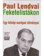 Feketelistákon - Paul Lendvai