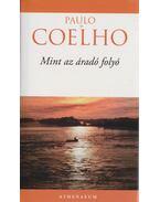Mint az áradó folyó - Paulo Coelho
