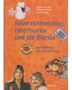 Faserschmeichler, fönfrisuren und die ölkrise - Pauser, Susanne, Ritschl, Wolfgang