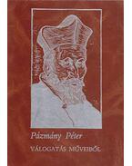 Pázmány Péter - Válogatás műveiből 2. - Pázmány Péter