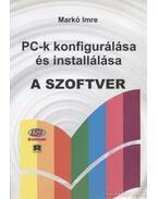 PC-k konfigurálása és installálása - A szoftver - Markó Imre
