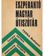 Magyar-eszperantó eszperantó-magyar útiszótár - Pechan Alfonz