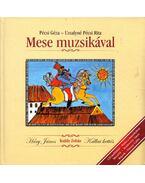 Mese muzsikával - Pécsi Géza, Uzsalyné Pécsi Rita