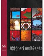 Októberi emlékezés - A Magyar Művészeti Akadémia kiállítása az 1956-os forradalom 60. évfordulójának tiszteletére - Pécsi Györgyi