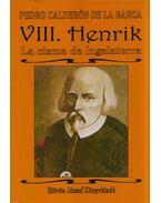 VII. Henrik - La cisma de Inglaterra (dedikált) - Pedro Calderón de la Barca