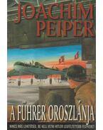 A Führer oroszlánja - Peiper, Joachim
