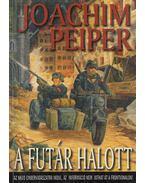 A futár halott - Peiper, Joachim