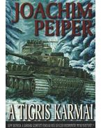 A Tigris karmai - Peiper, Joachim