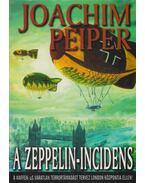 A Zeppelin-incidens - Peiper, Joachim