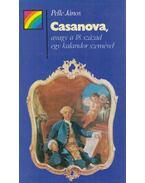 Casanova, avagy a 18. század egy kalandor szemével - Pelle János