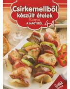 Csirkemellből készült ételek - Pelle Józsefné