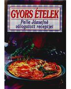 Gyors ételek - Pelle Józsefné