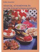 Tészták, sütemények és egyéb ételkülönlegességek - Pelle Józsefné