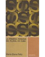 La Primera Persona del Plural en Cuba - Pelly, María Elena