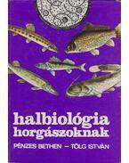 Halbiológia horgászoknak - Pénzes Bethen, Tölg István