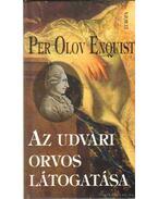 Az udvari orvos látogatása - Per Olov ENQUIST
