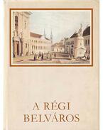 A régi Belváros - Pereházy Károly