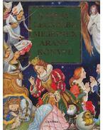 A világ legszebb meséinek aranykönyve - Perrault, Charles, Grimm testvérek, Hauff, W., H.C. Andersen, Oscar Wilde
