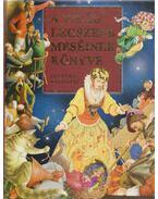 A világ legszebb meséinek könyve - Perrault, Charles, Grimm testvérek, Wilhelm Hauff, Hans Christian Andresen