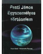 Egyszemélyes történelem (dedikált) - Pesti János