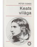 Keats világa - Péter Ágnes