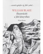 William Blake illusztrációi a Jób könyvéhez - Péter Ágnes