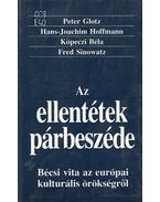 Az ellentétek párbeszéde - Peter Glotz, Hans-Joachim Hoffmann, Köpeczi Béla, Fred Sinowatz