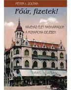 Főúr, fizetek! - Péter I. Zoltán
