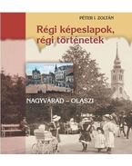 RÉGI KÉPESLAPOK, RÉGI TÖRTÉNETEK - Péter I. Zoltán