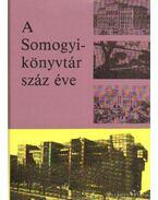 A Somogyi-könyvtár száz éve - Péter László