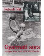 Gyarmati sors (dedikált) - Peterdi Pál