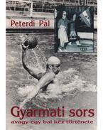 Gyarmati sors - Peterdi Pál